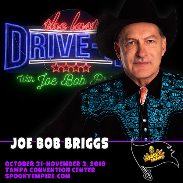 King of the Drive-In Theater, JOE BOB BRIGGS, coming to Spooky Empire