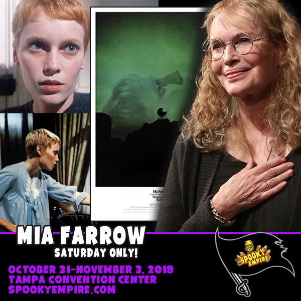 Hollywood Legend MIA FARROW appearing at Spooky Empire!