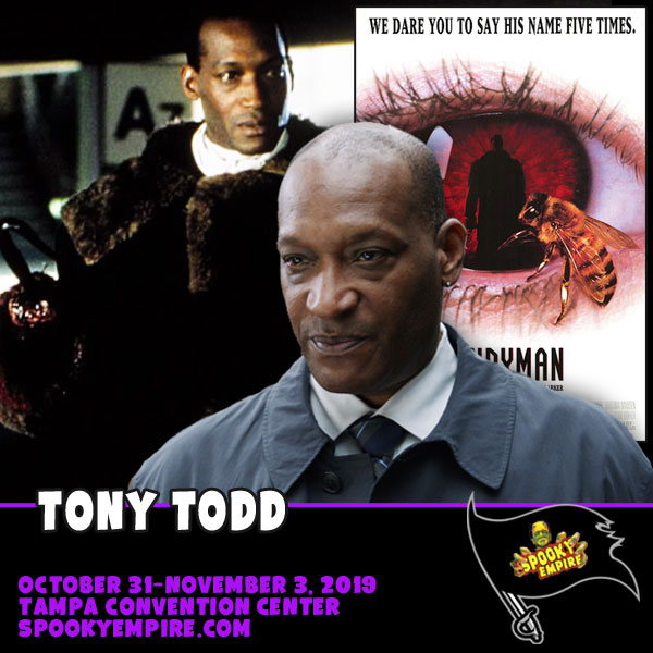 "The one and only ""Candyman"" TONY TODD is back!"