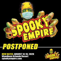 Spooky Empire May Dates Postponed to August!